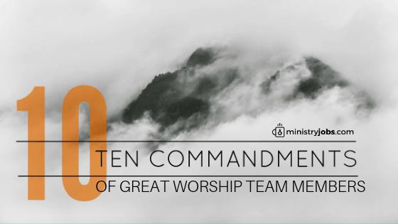 the 10 commandments of great worship team members